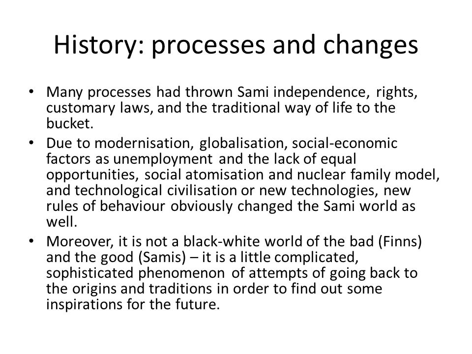 History: processes and changes
