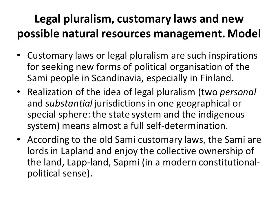 Legal pluralism, customary laws and new possible natural resources management. Model