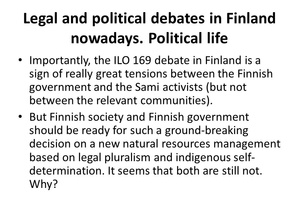 Legal and political debates in Finland nowadays. Political life
