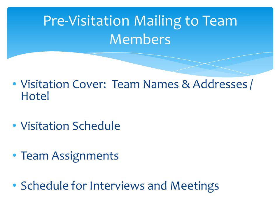 Pre-Visitation Mailing to Team Members