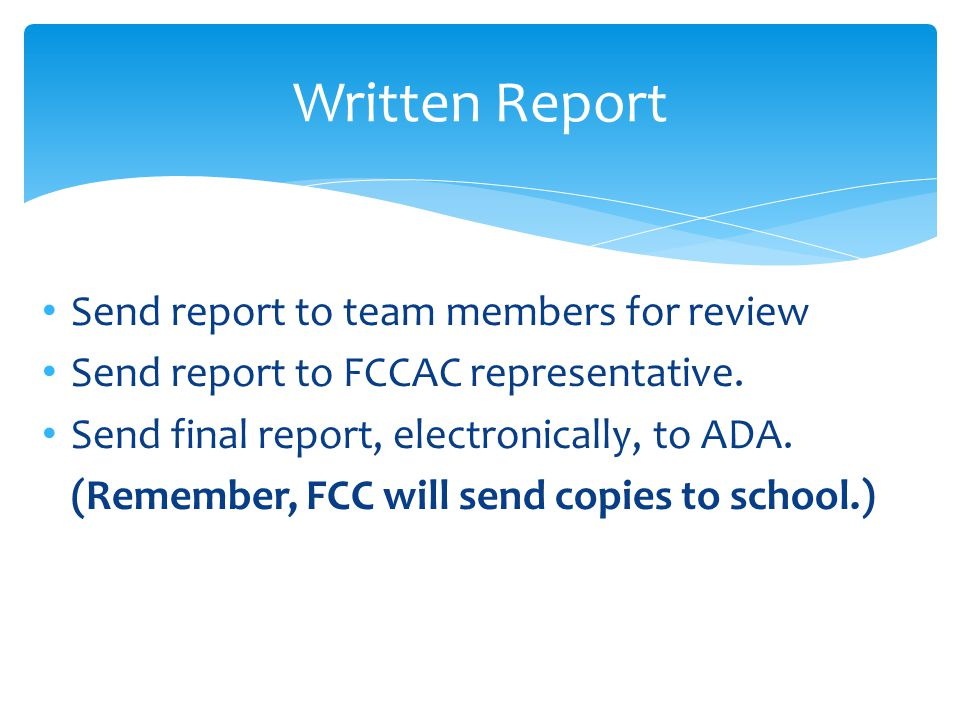 Written Report Send report to team members for review