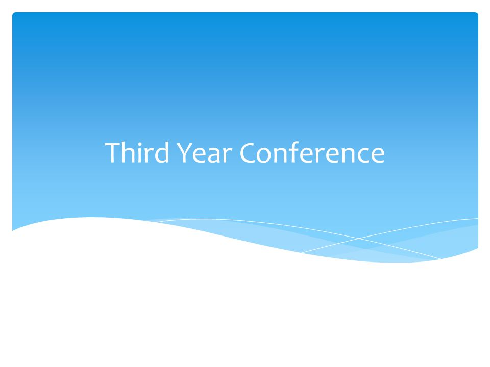 Third Year Conference