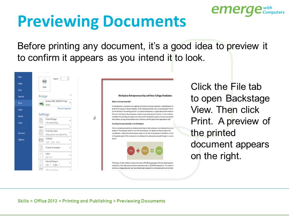 Previewing Documents Before printing any document, it's a good idea to preview it to confirm it appears as you intend it to look.