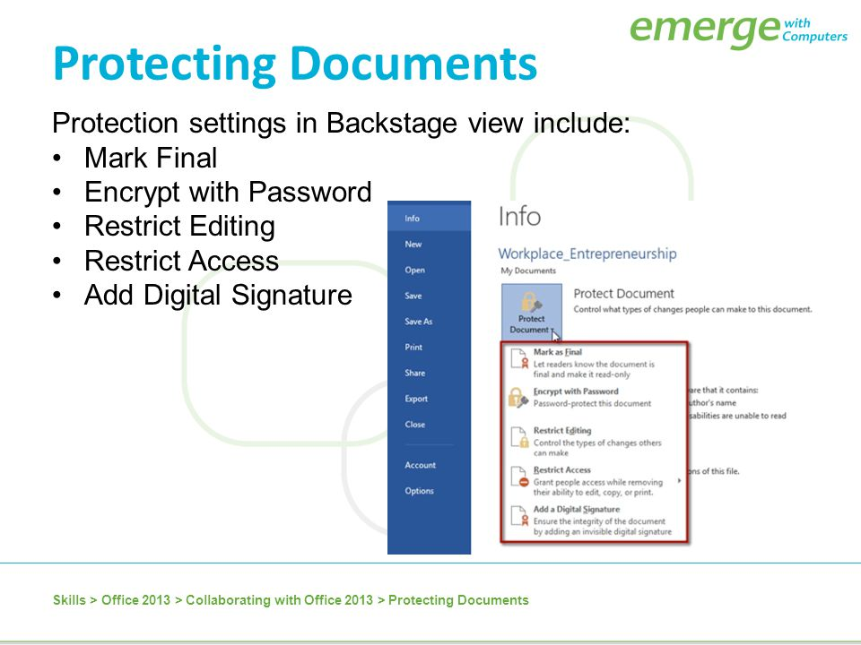 Protecting Documents Protection settings in Backstage view include: