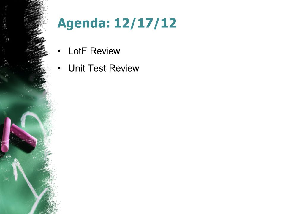 Agenda: 12/17/12 LotF Review Unit Test Review