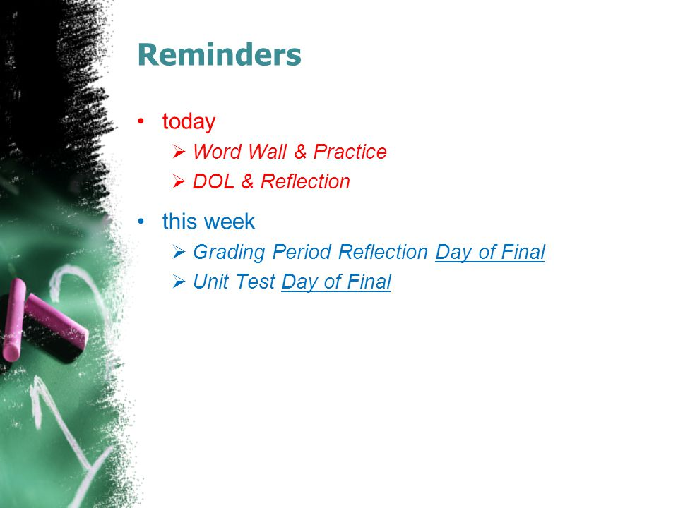 Reminders today this week Word Wall & Practice DOL & Reflection