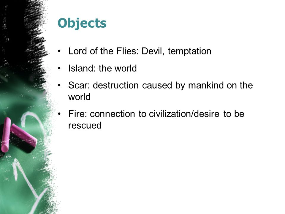 Objects Lord of the Flies: Devil, temptation Island: the world