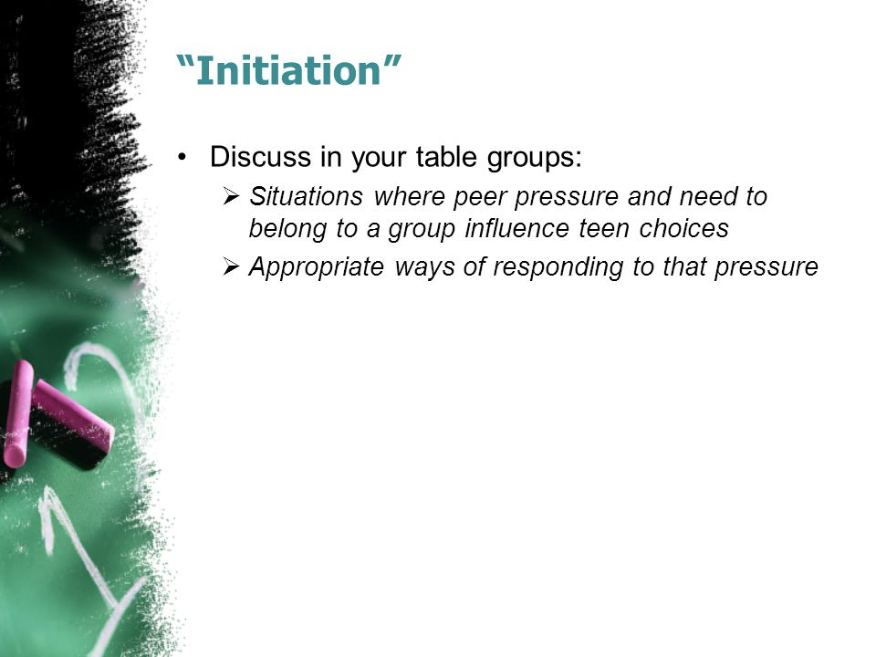Initiation Discuss in your table groups: