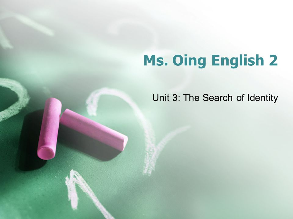 Unit 3: The Search of Identity