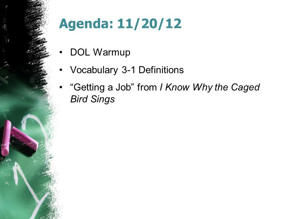 Agenda: 11/20/12 DOL Warmup Vocabulary 3-1 Definitions