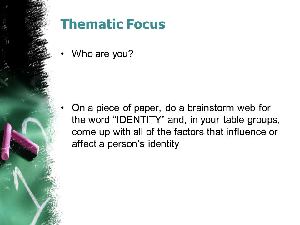 Thematic Focus Who are you