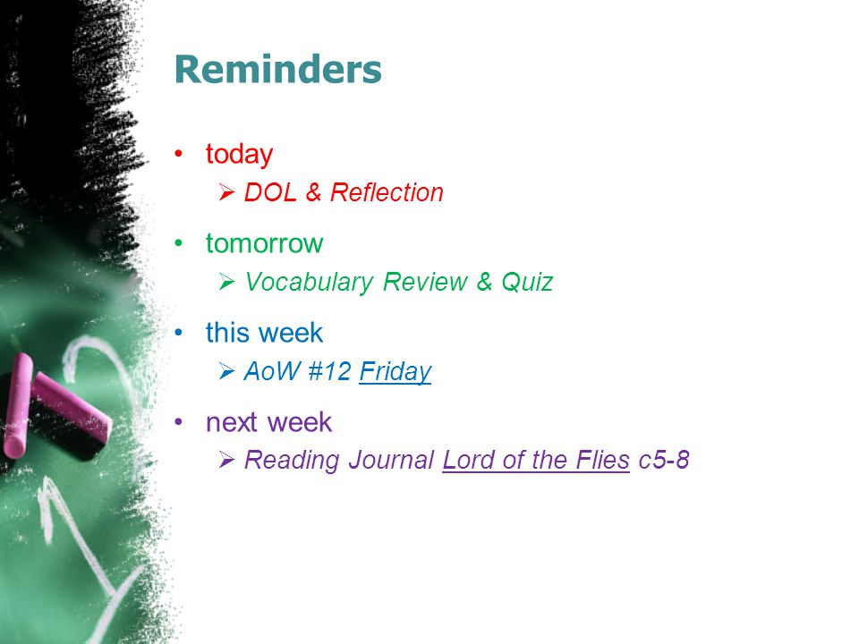 Reminders today tomorrow this week next week DOL & Reflection