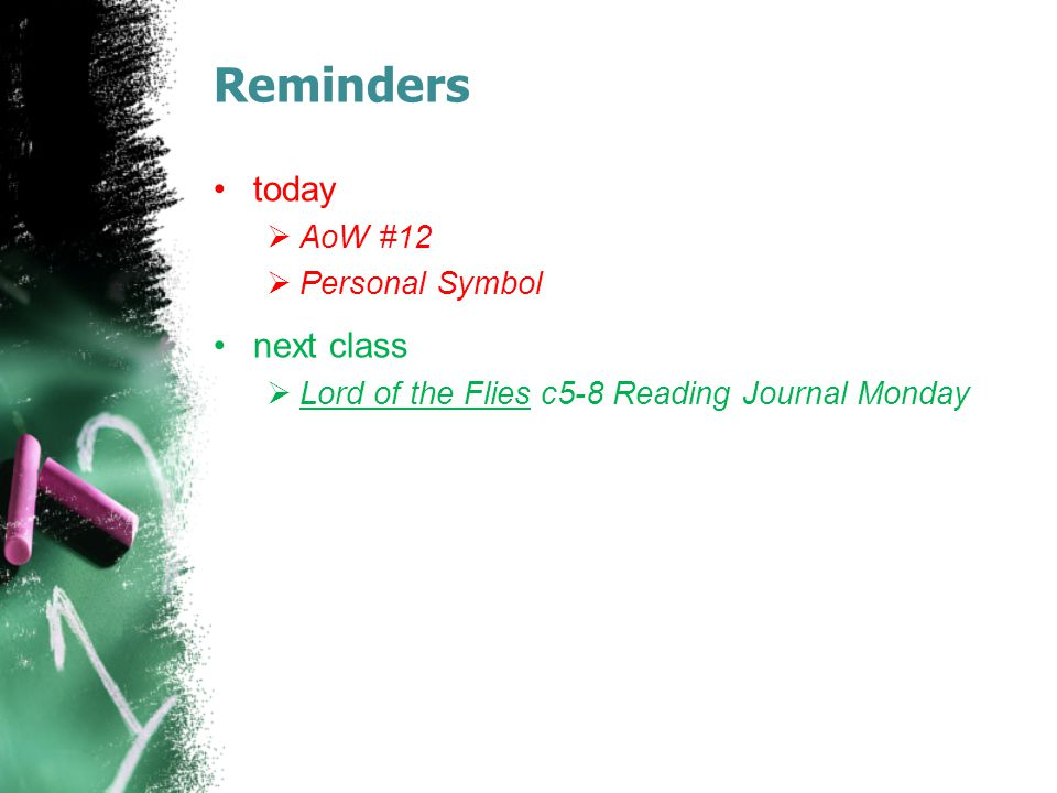 Reminders today next class AoW #12 Personal Symbol
