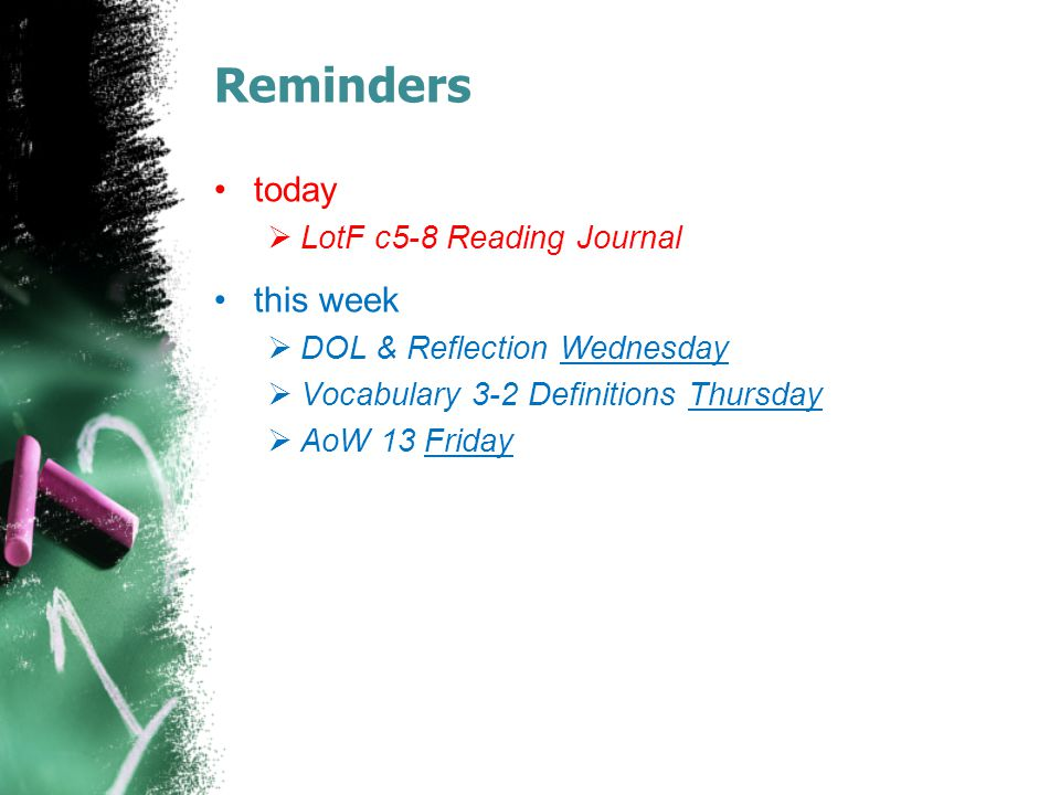 Reminders today this week LotF c5-8 Reading Journal