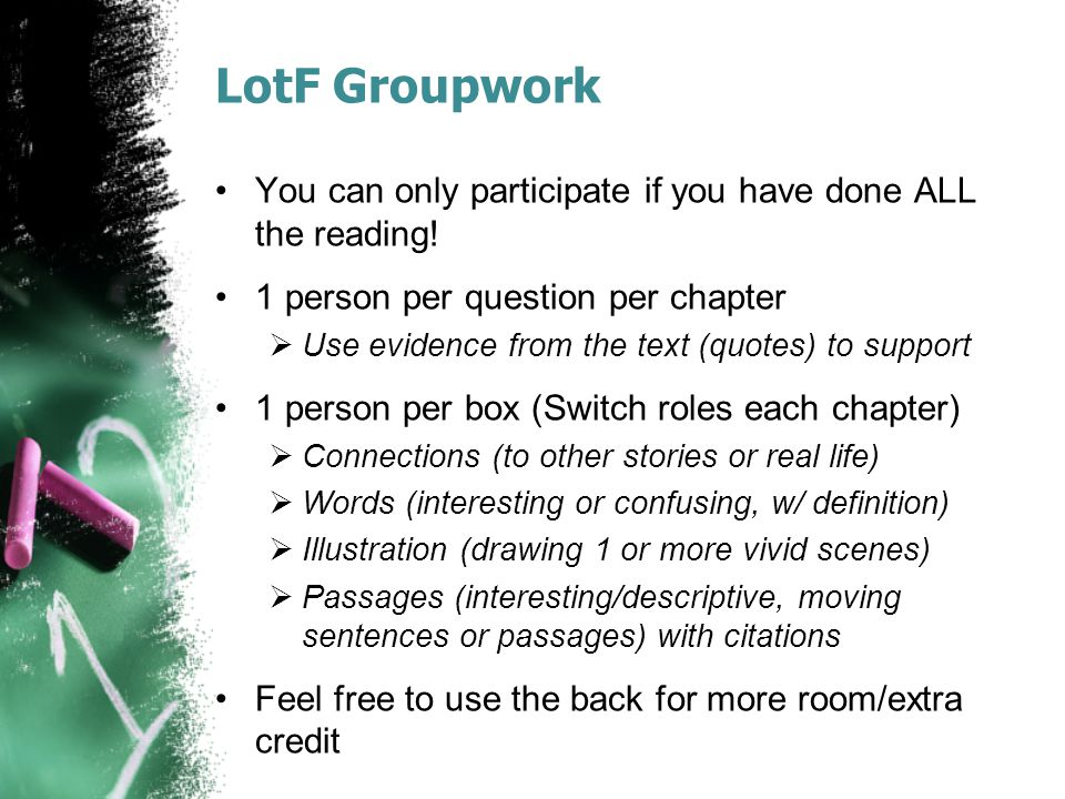 LotF Groupwork You can only participate if you have done ALL the reading! 1 person per question per chapter.