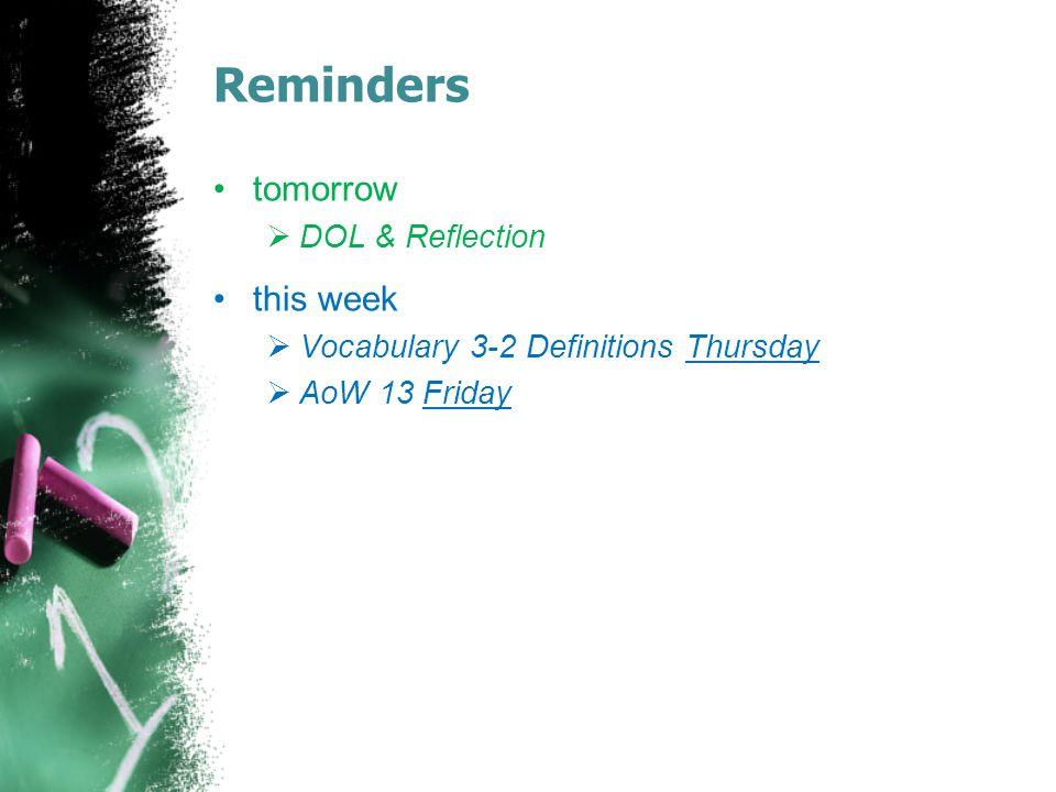 Reminders tomorrow this week DOL & Reflection