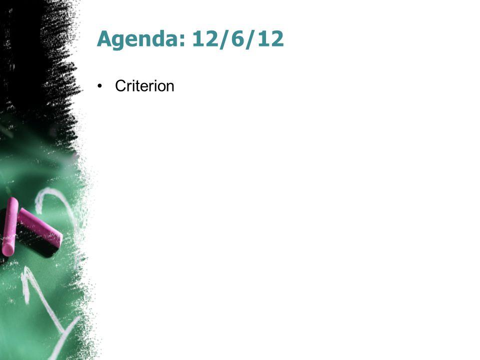 Agenda: 12/6/12 Criterion