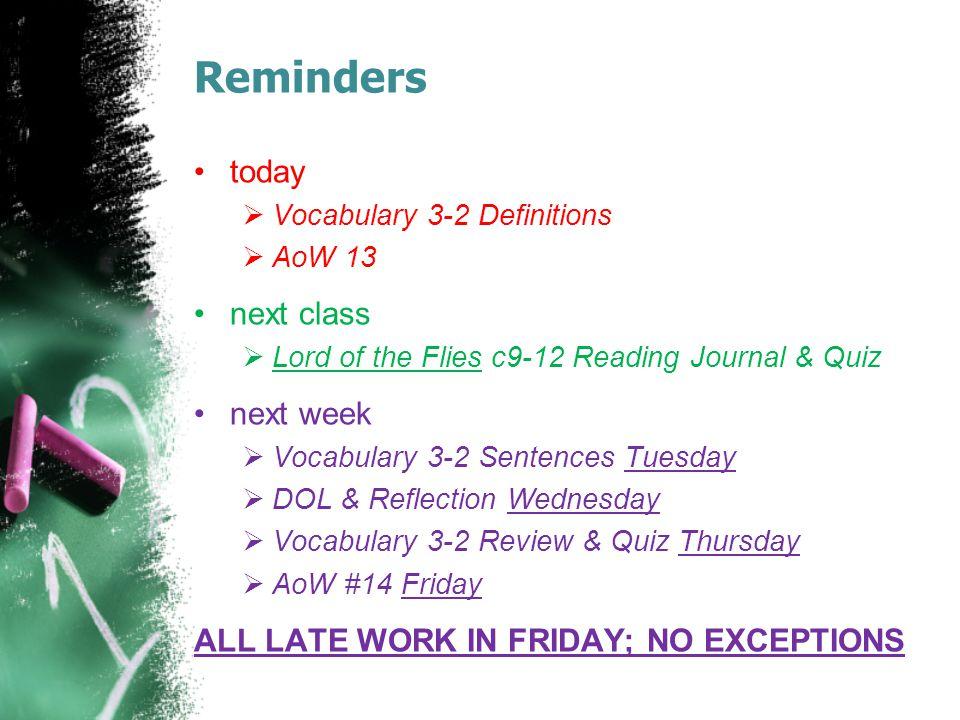 Reminders today next class next week