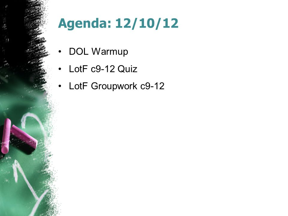 Agenda: 12/10/12 DOL Warmup LotF c9-12 Quiz LotF Groupwork c9-12