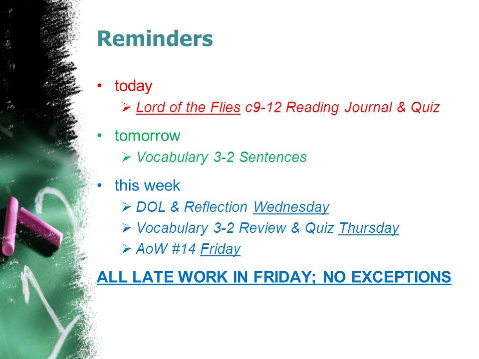Reminders today tomorrow this week