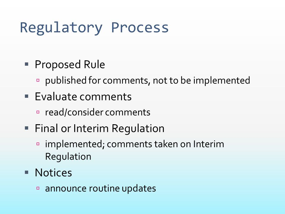 Regulatory Process Proposed Rule Evaluate comments