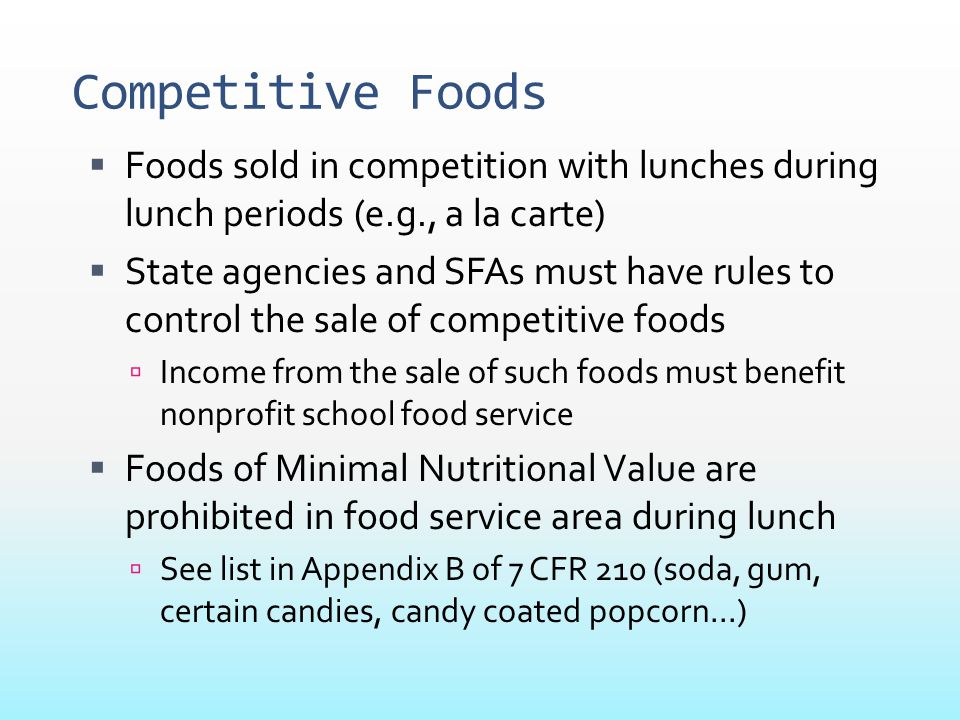 Competitive Foods Foods sold in competition with lunches during lunch periods (e.g., a la carte)