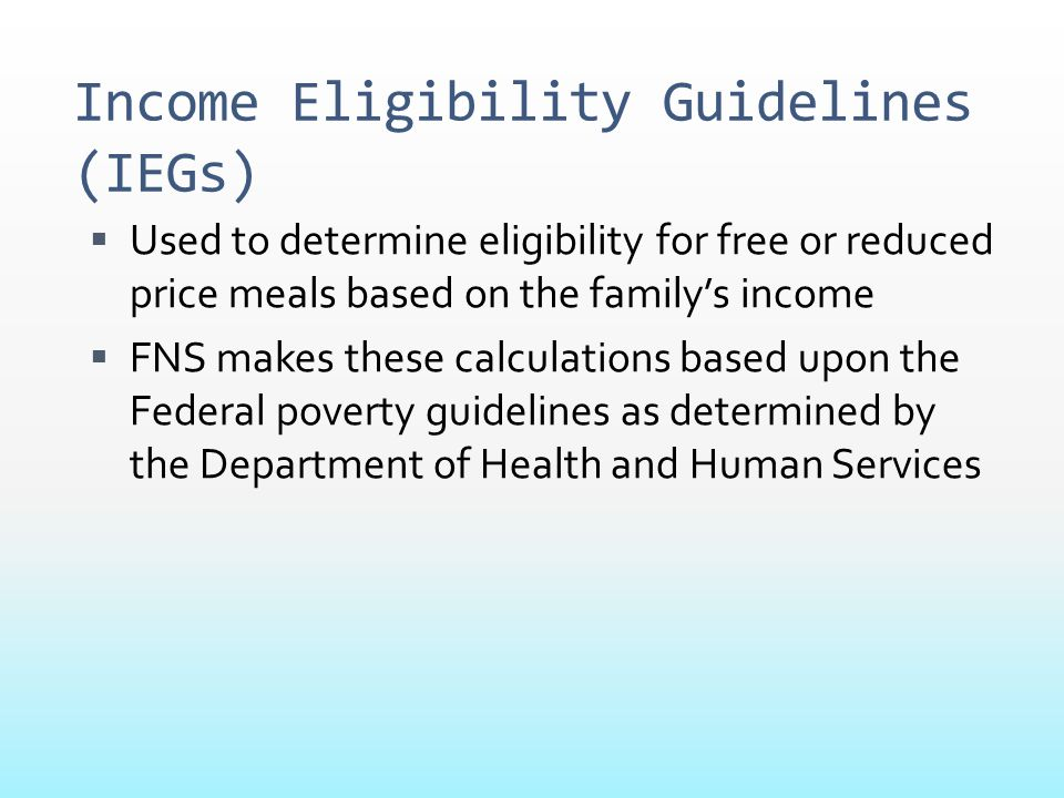Income Eligibility Guidelines (IEGs)