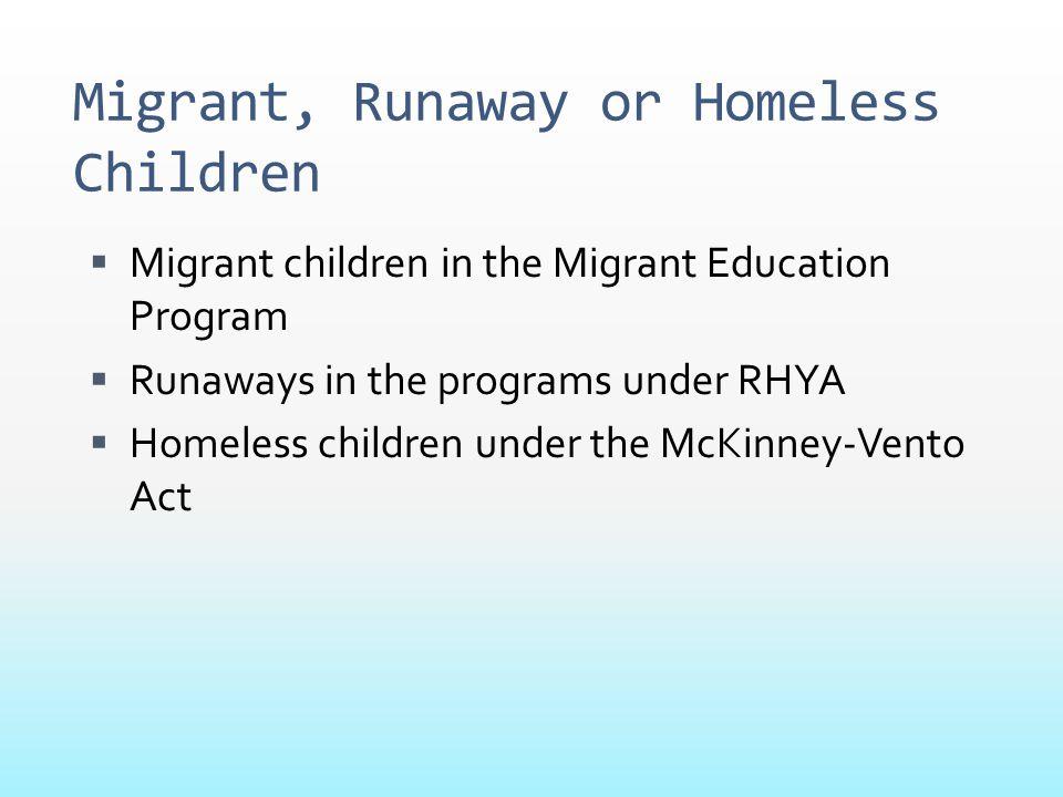 Migrant, Runaway or Homeless Children