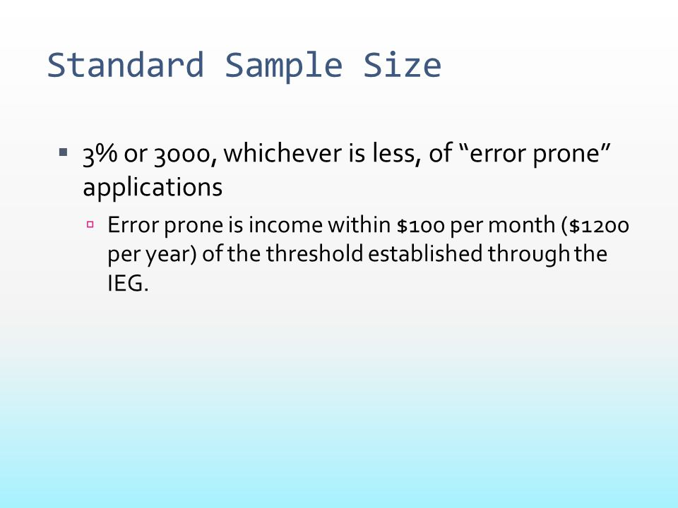 Standard Sample Size 3% or 3000, whichever is less, of error prone applications.