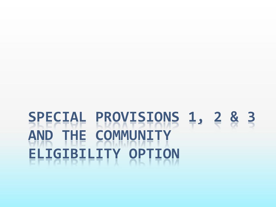 Special Provisions 1, 2 & 3 and the community eligibility Option