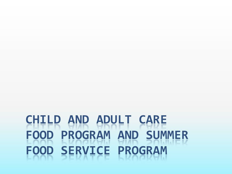 Child and adult care food program and Summer food service program