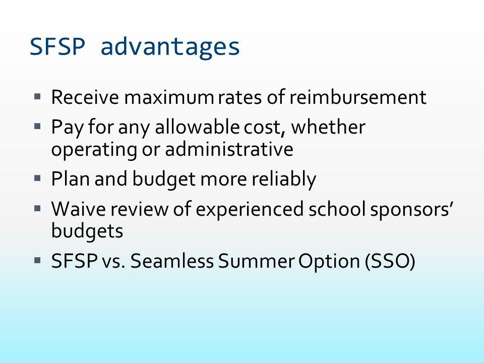 SFSP advantages Receive maximum rates of reimbursement