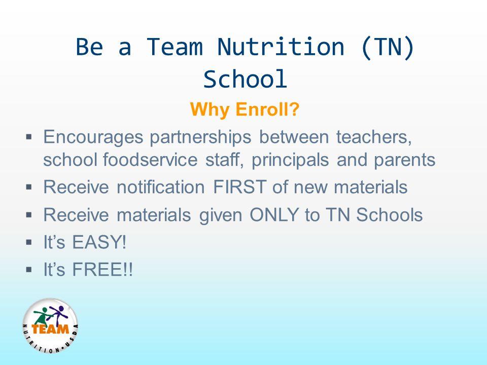 Be a Team Nutrition (TN) School