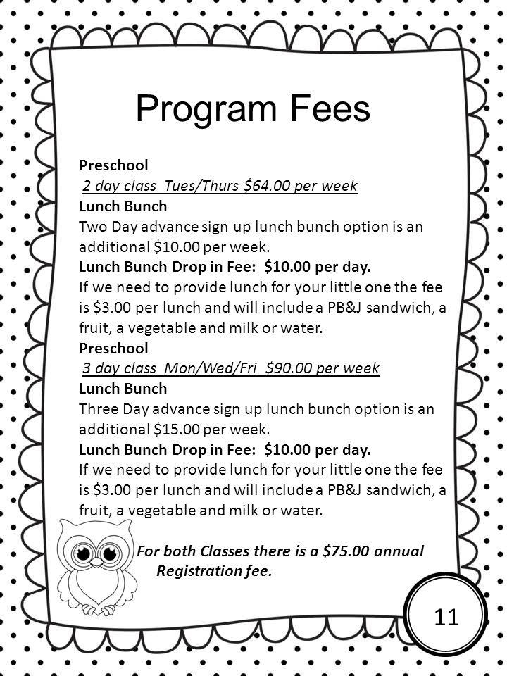 Program Fees 11 Preschool 2 day class Tues/Thurs $64.00 per week