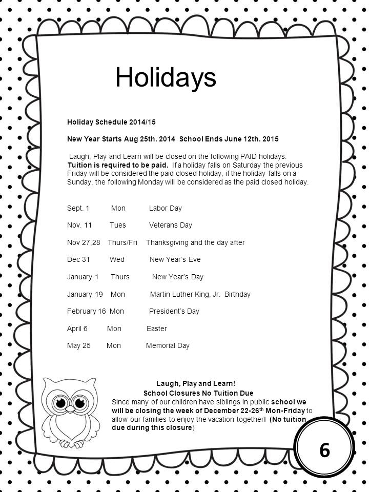 Holidays 6 Laugh, Play and Learn! Holiday Schedule 2014/15