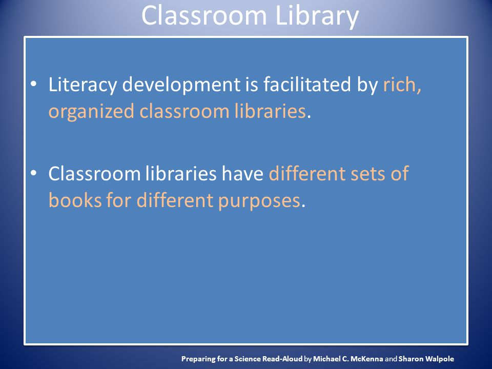 Classroom Library Literacy development is facilitated by rich, organized classroom libraries.