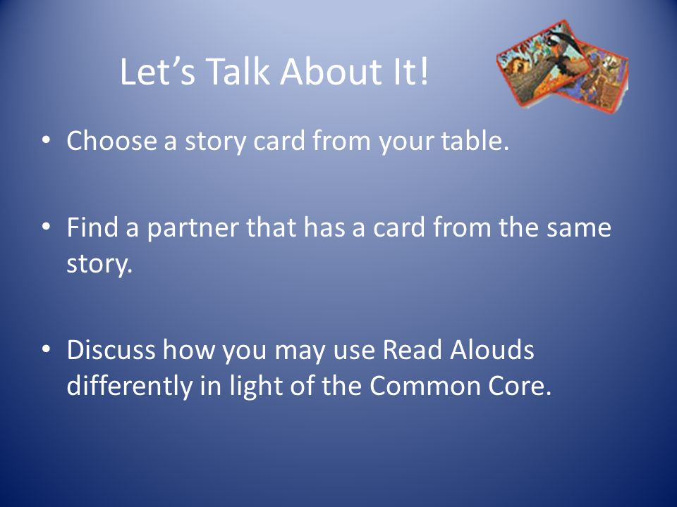 Let's Talk About It! Choose a story card from your table.