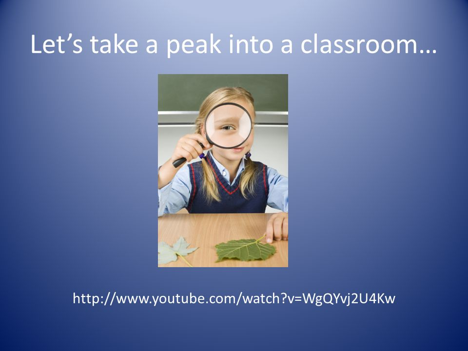 Let's take a peak into a classroom…