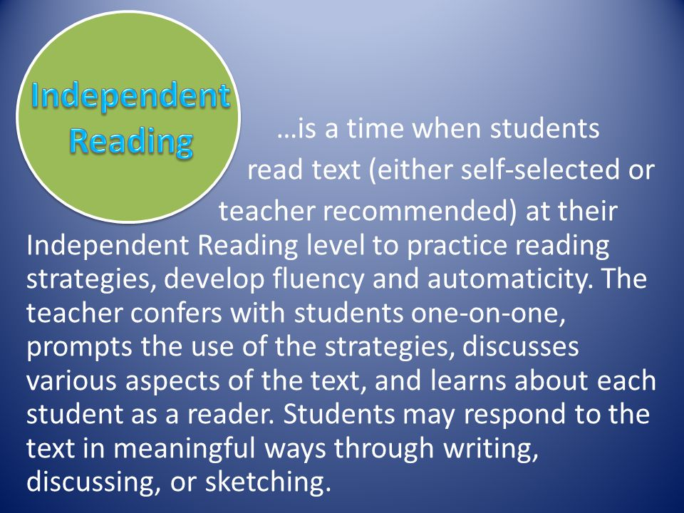 Independent Reading read text (either self-selected or