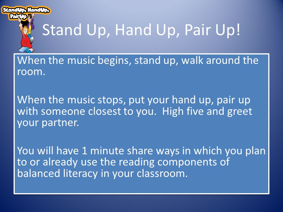 Stand Up, Hand Up, Pair Up!