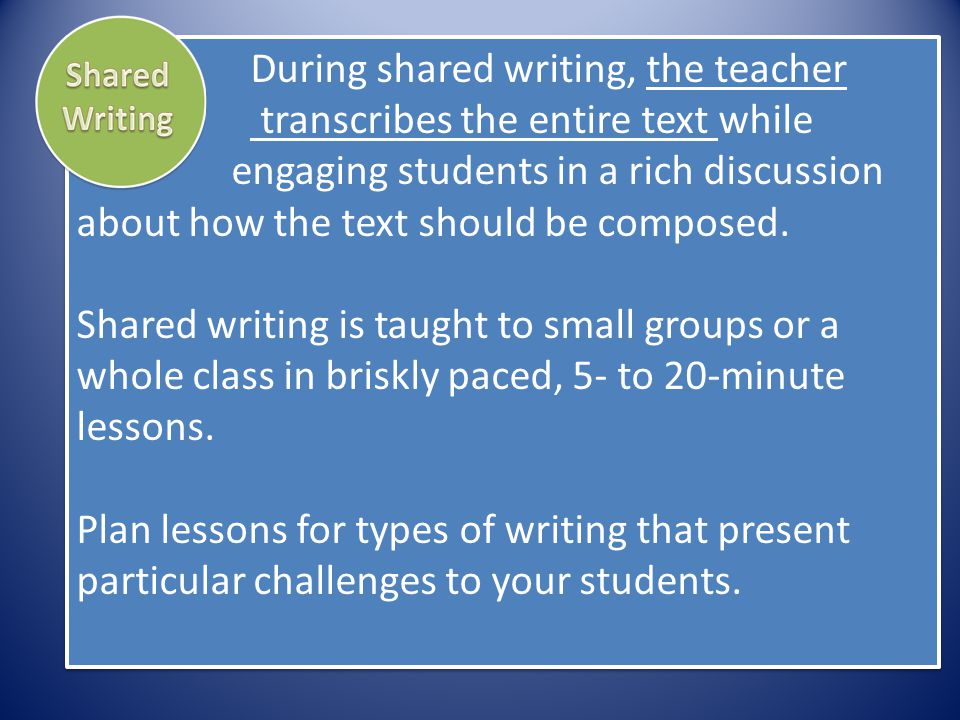 During shared writing, the teacher
