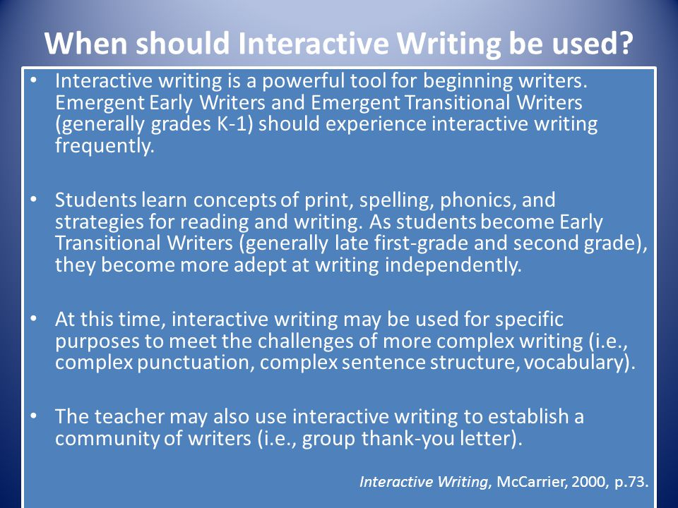 When should Interactive Writing be used