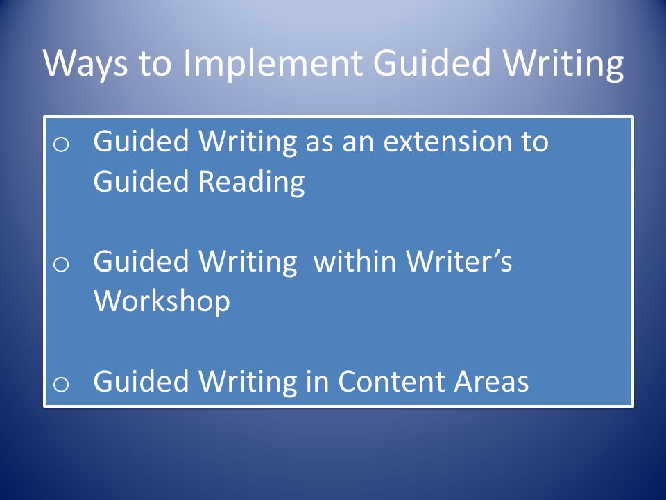 Ways to Implement Guided Writing