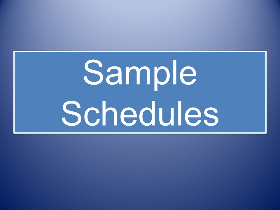 Sample Schedules