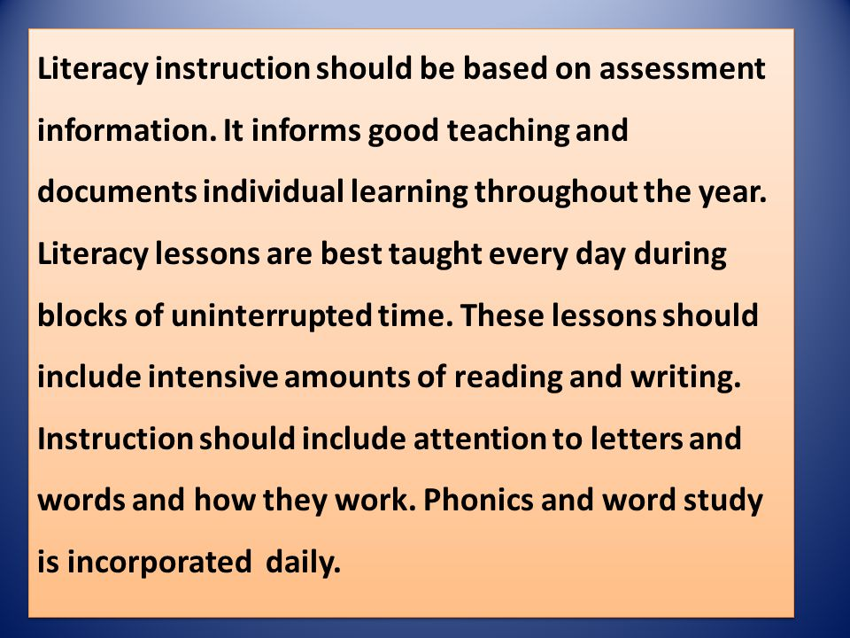 Literacy instruction should be based on assessment information