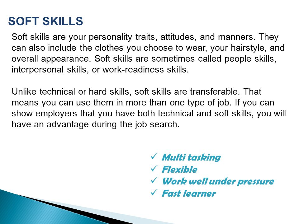 SOFT SKILLS Multi tasking Flexible Work well under pressure
