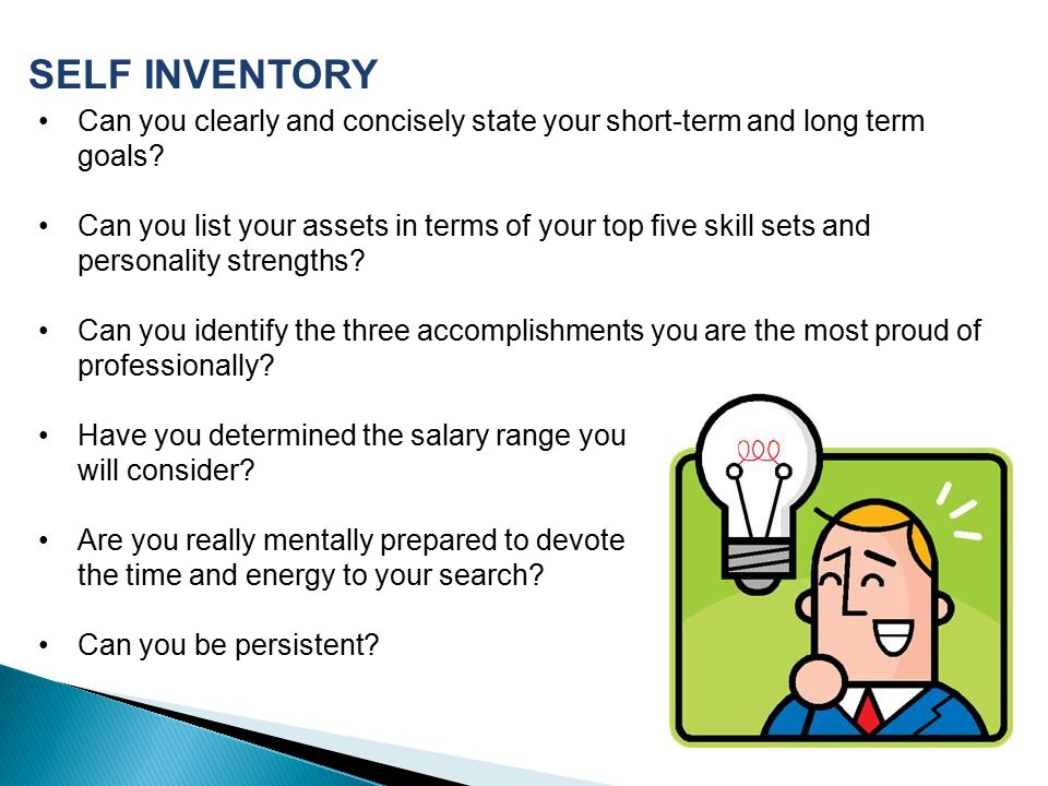 SELF INVENTORY Can you clearly and concisely state your short-term and long term goals