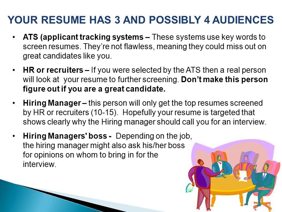 YOUR RESUME HAS 3 AND POSSIBLY 4 AUDIENCES