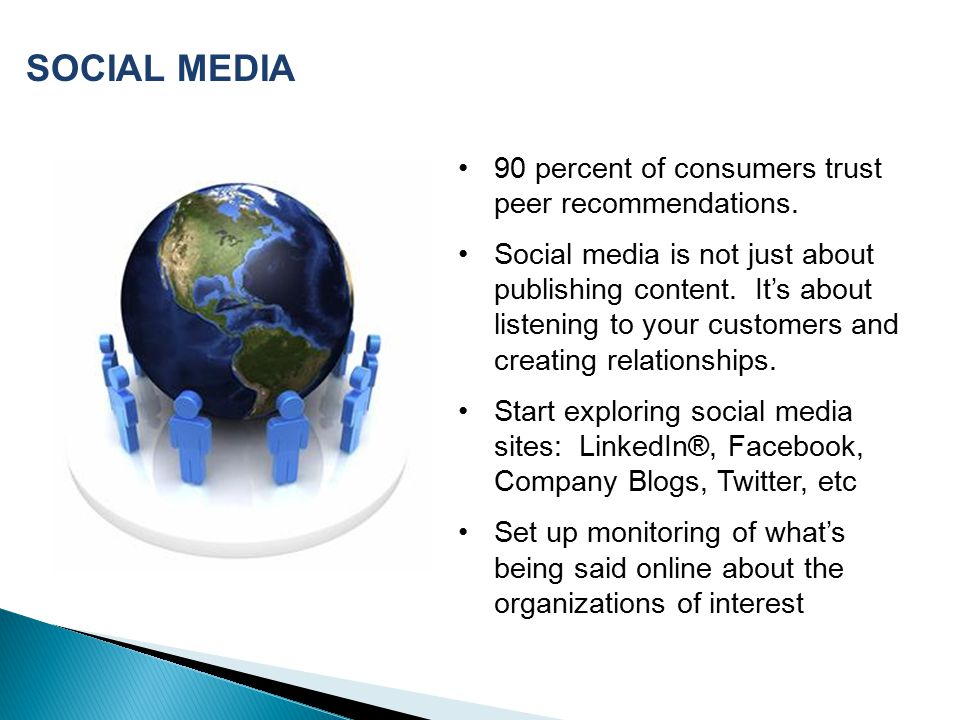 SOCIAL MEDIA 90 percent of consumers trust peer recommendations.