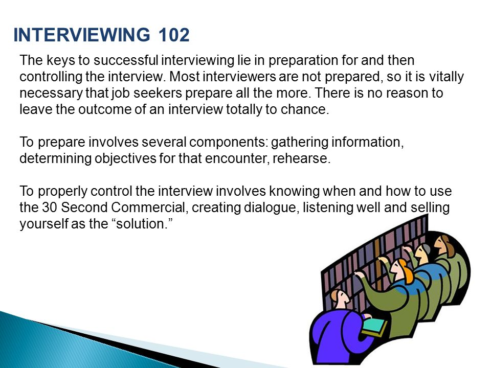 INTERVIEWING 102